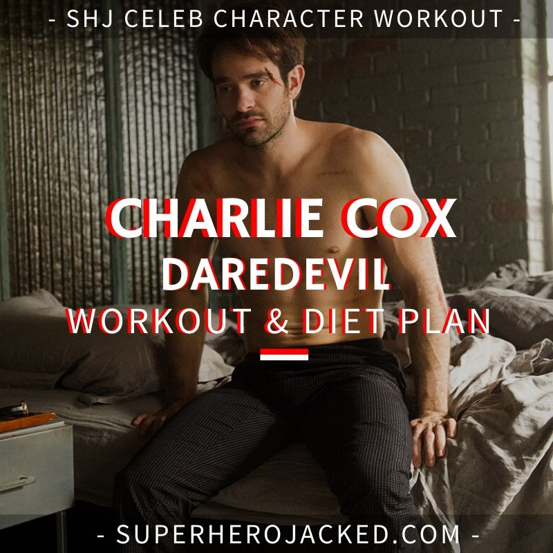 Charlie Cox Daredevil Workout and Diet
