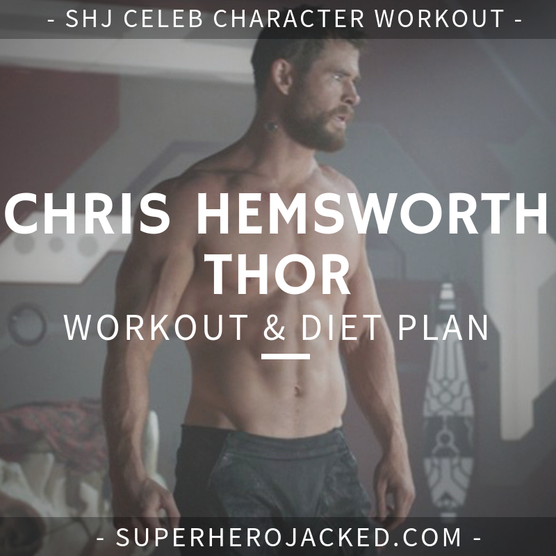 Chris Hemsworth Thor Workout and Diet