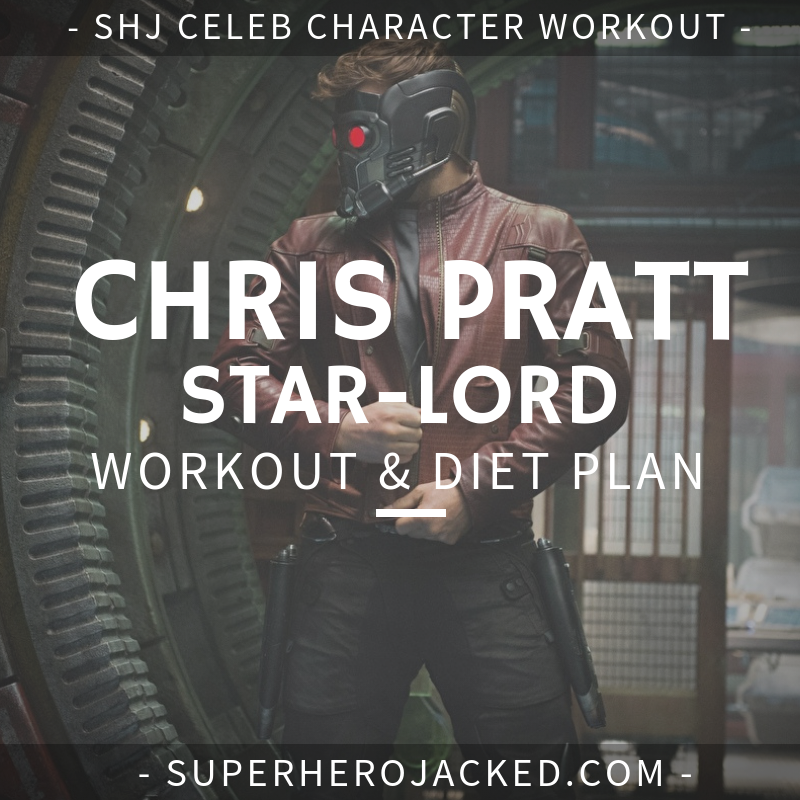 Chris Pratt Star Lord Workout