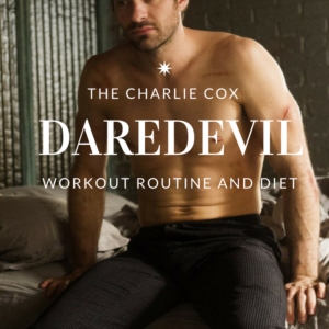 Charlie Cox Matt Murdock Routine: How to train and eat like Daredevil