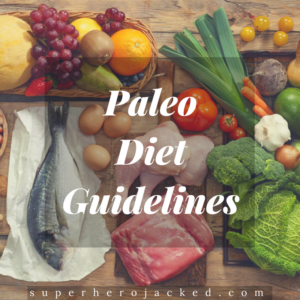 Superhero Paleo Guide: How to Eat Paleo for Beginners and Transform into your Superhero Body
