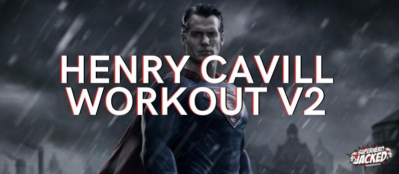 Henry Cavill Workout Routine
