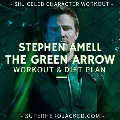 Stephen Amell Green Arrow Workout and Diet