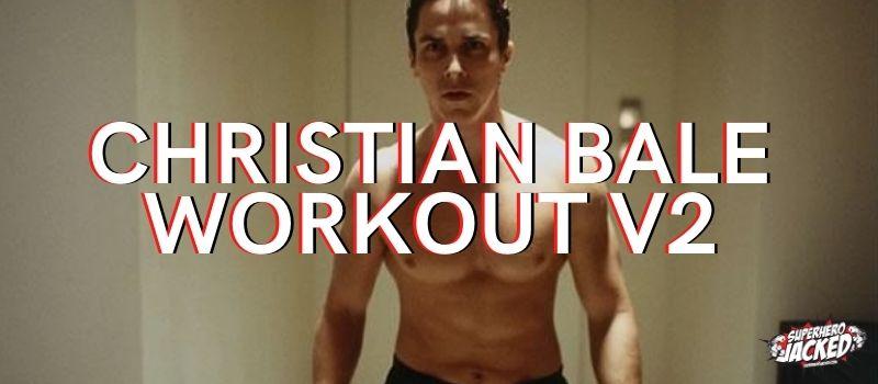 Christian Bale Workout V2