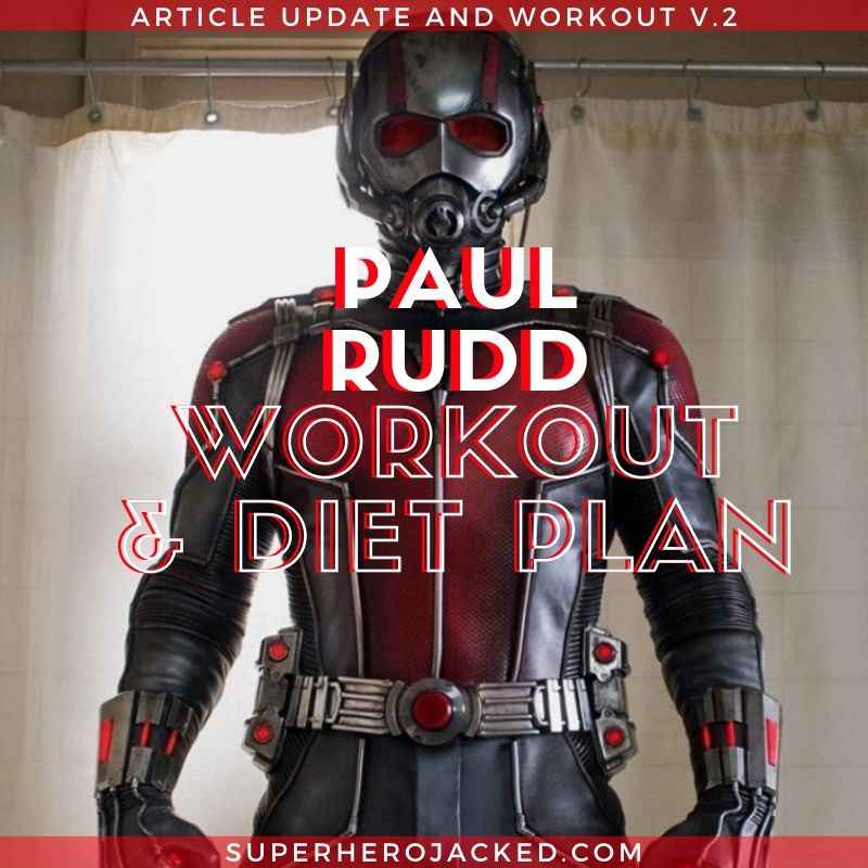 Paul Rudd Workout Routine Article Update & Refresher