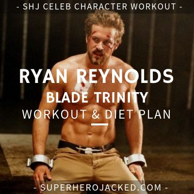 Ryan Reynolds Blade Trinity Workout and Diet