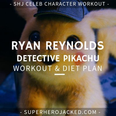 Ryan Reynolds Detective Pikachu Workout and Diet