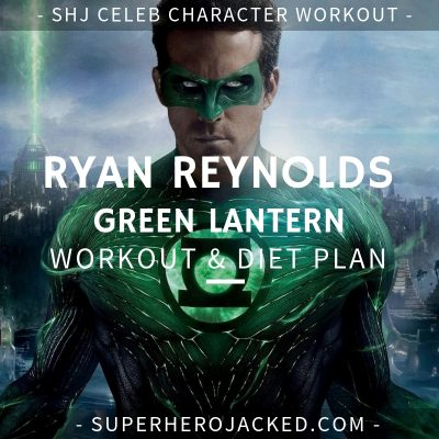 Ryan Reynolds Green Lantern Workout and Diet