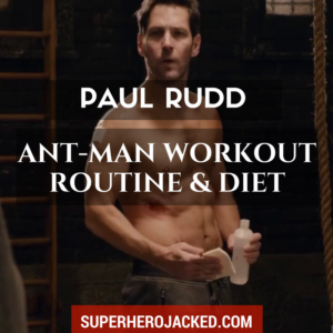 Paul Rudd as Ant-Man: Workout and Diet Routine – How to Show Off Six Pack Abs