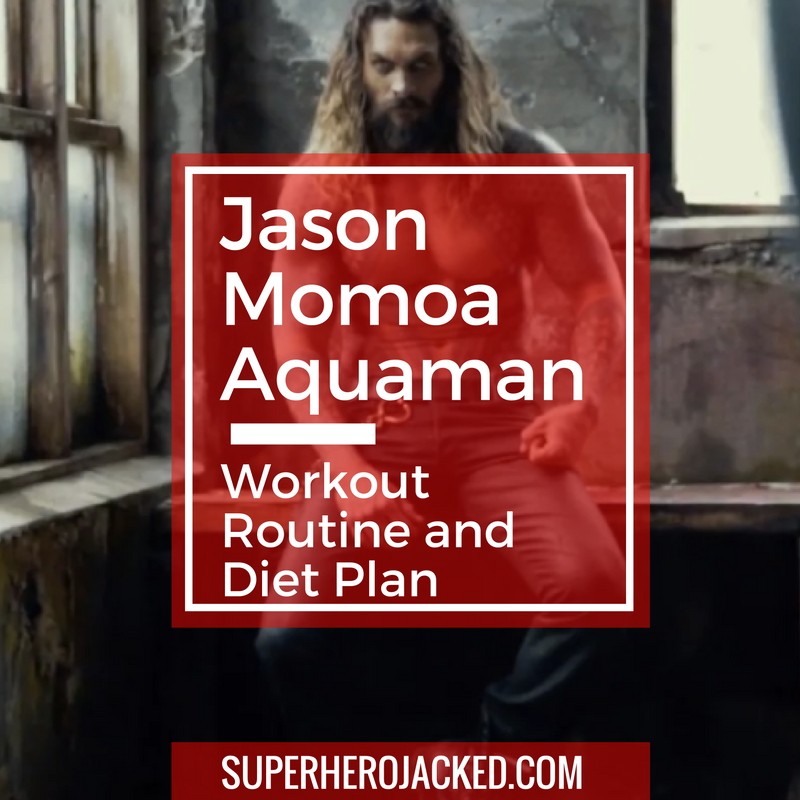 The Jason Momoa Workout Routine