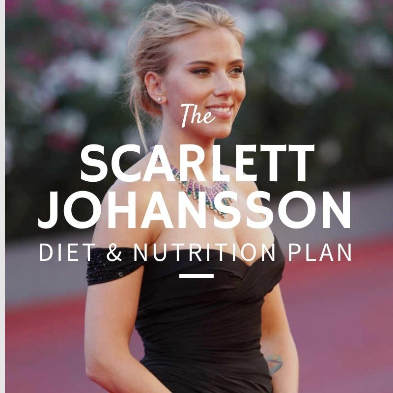 Scarlett Johansson Diet and Nutrition