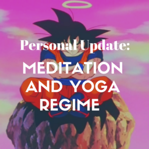 My Current Meditation and Yoga Regime for Productivity, Fulfillment and Core Strength