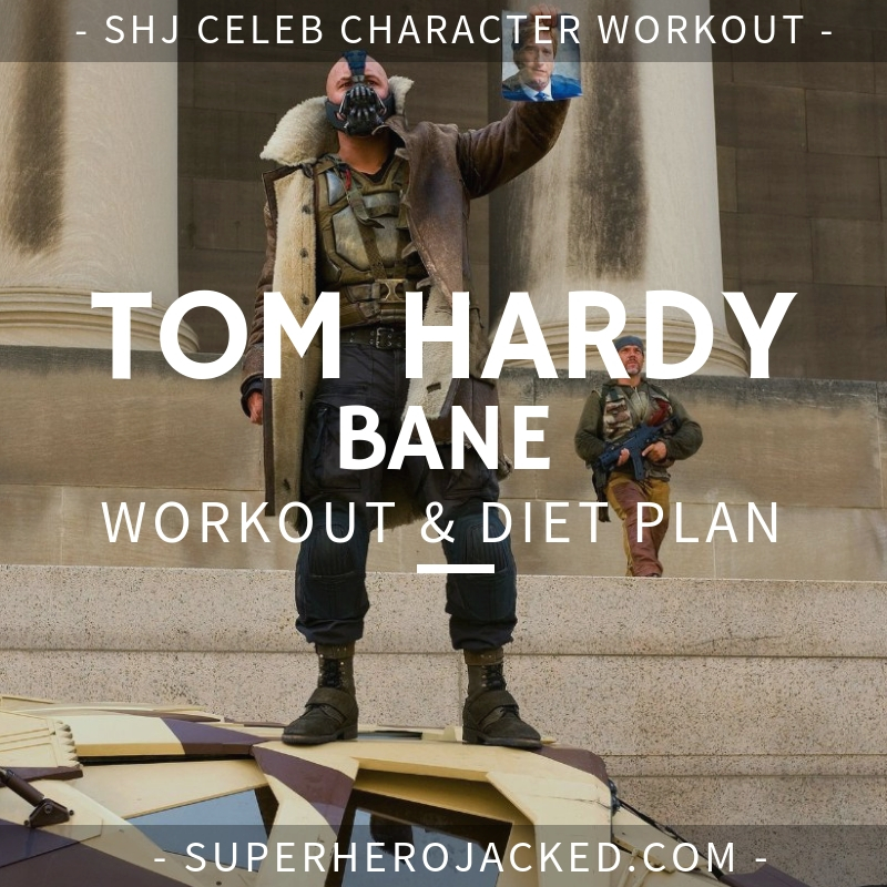 Tom Hardy Bane Workout and Diet