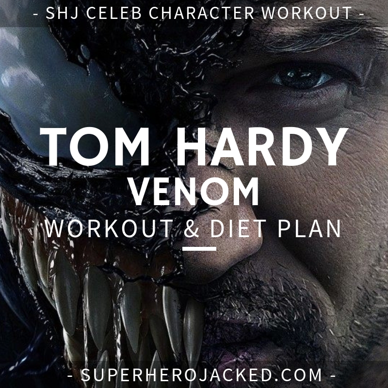 Tom Hardy Venom Workout and Diet