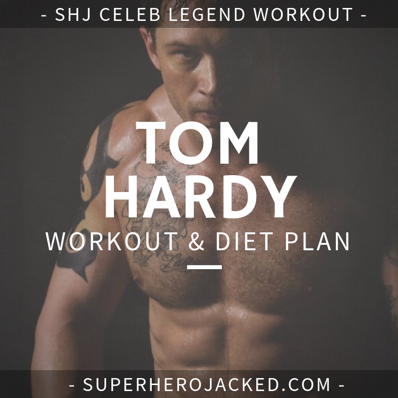 Tom Hardy Workout Routine and Diet