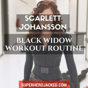 Scarlett Johansson Workout Routine and Diet to become Black Widow
