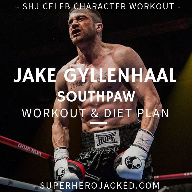 Jake Gyllenhaal Southpaw Workout and Diet
