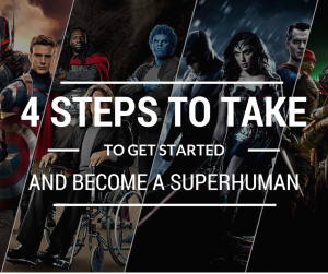 Four Steps to take to start your Fitness Journey and become a SuperHuman