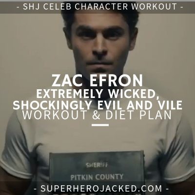 Zac Efron Ted Bundy Workout and Diet (1)