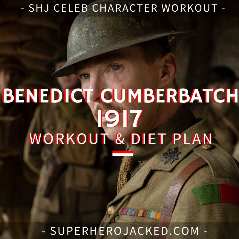 Benedict Cumberbatch 1917 Workout and Diet