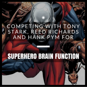 Competing with Tony Stark, Reed Richards and Hank Pym for Superhero Brain Function