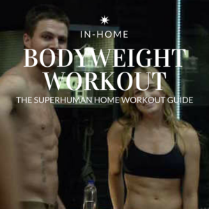 In-Home Body Weight Workout: The SuperHuman Home Workout Guide