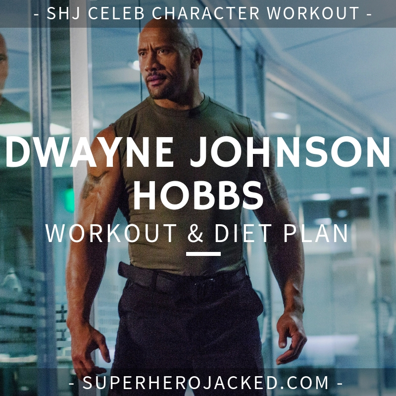 Dwayne Johnson Hobbs Workout and Diet