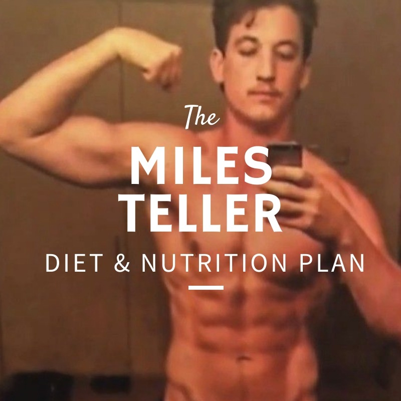 Miles Teller Diet and Nutrition