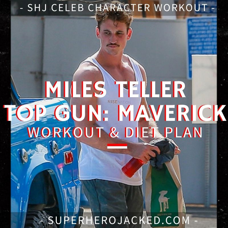 Miles Teller Top Gun Maverick Workout and Diet