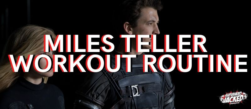 Miles Teller Workout Routine