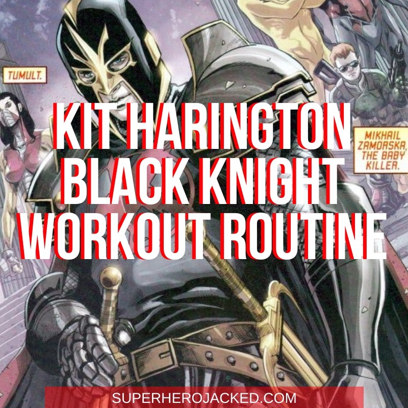 Kit Harington Black Knight Workout Routine