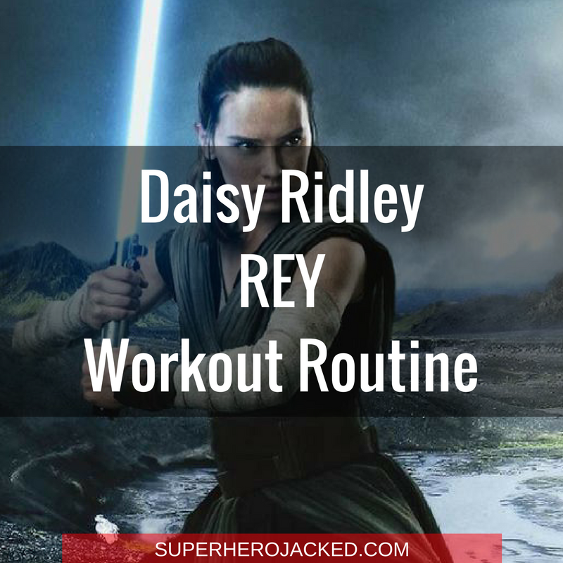 Daisy Ridley Rey Workout Routine