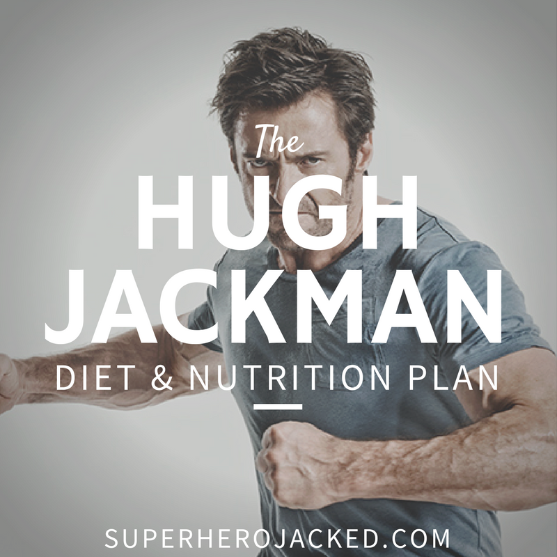 Hugh Jackman Diet and Nutrition