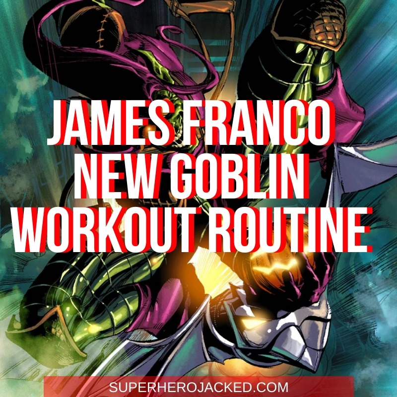 James Franco New Goblin Workout Routine
