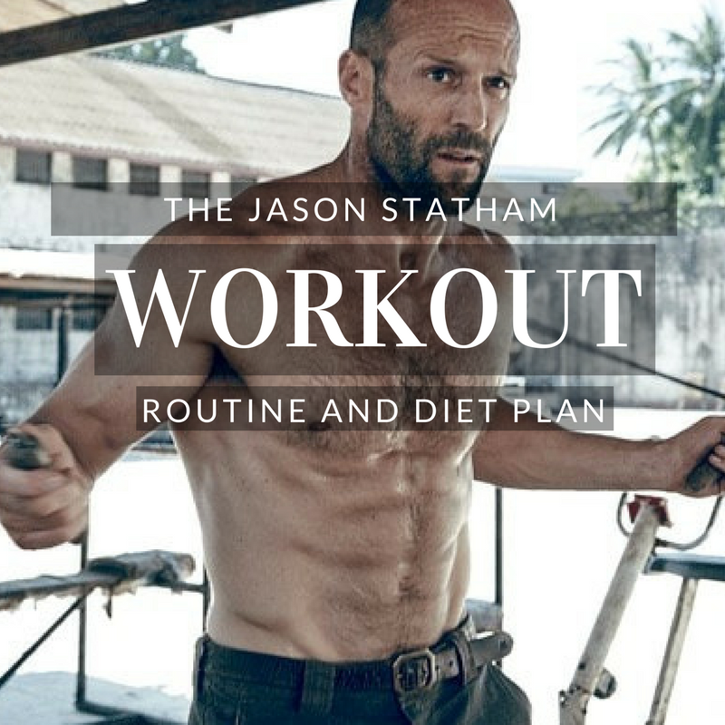 The Jason Statham Workout Routine And Diet How To Get Ripped Like