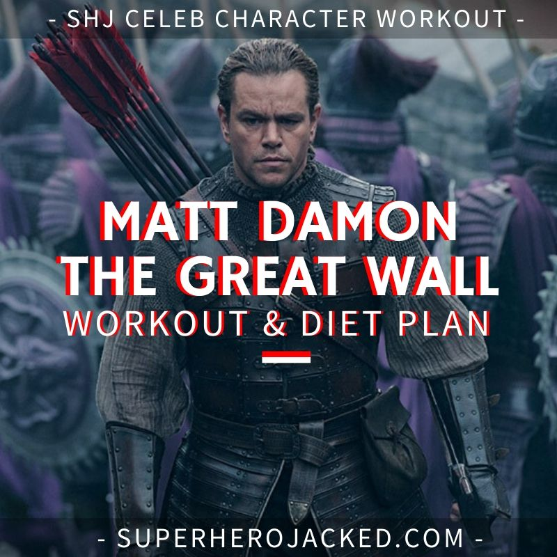 Matt Damon The Great Wall Workout and Diet