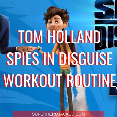 Tom Holland Spies In Disguise Workout