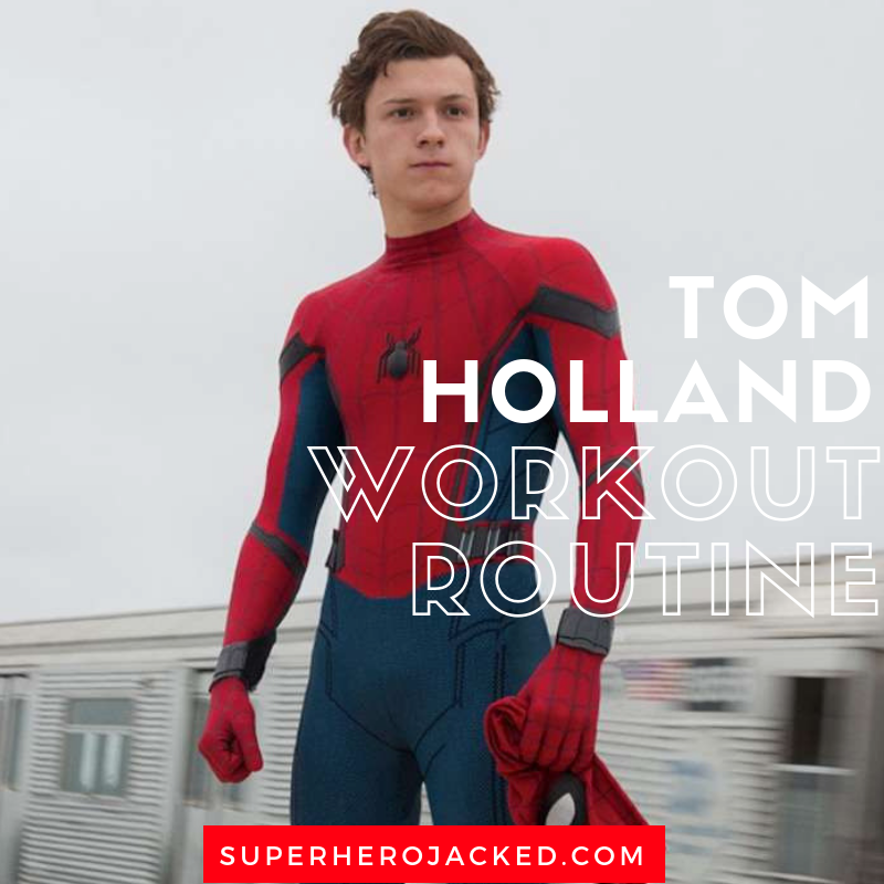 Tom Holland Workout Routine
