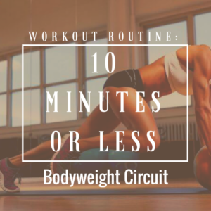 10 Minutes or Less: 30 Second Bodyweight Circuit