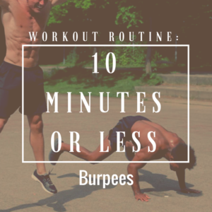 10 Minutes or Less: Burpee Circuit