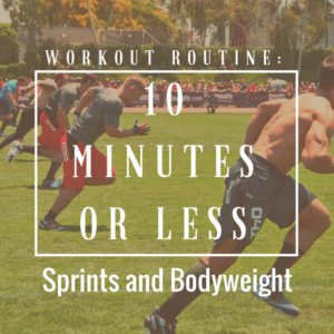 10 Minutes or Less: Sprints and Bodyweight