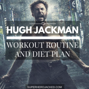 Hugh Jackman Workout Routine: From Wolverine to Logan