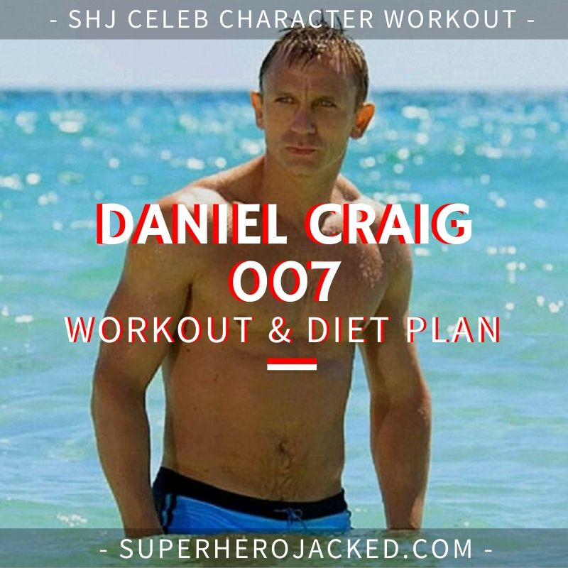 Daniel Craig 007 Workout and Diet