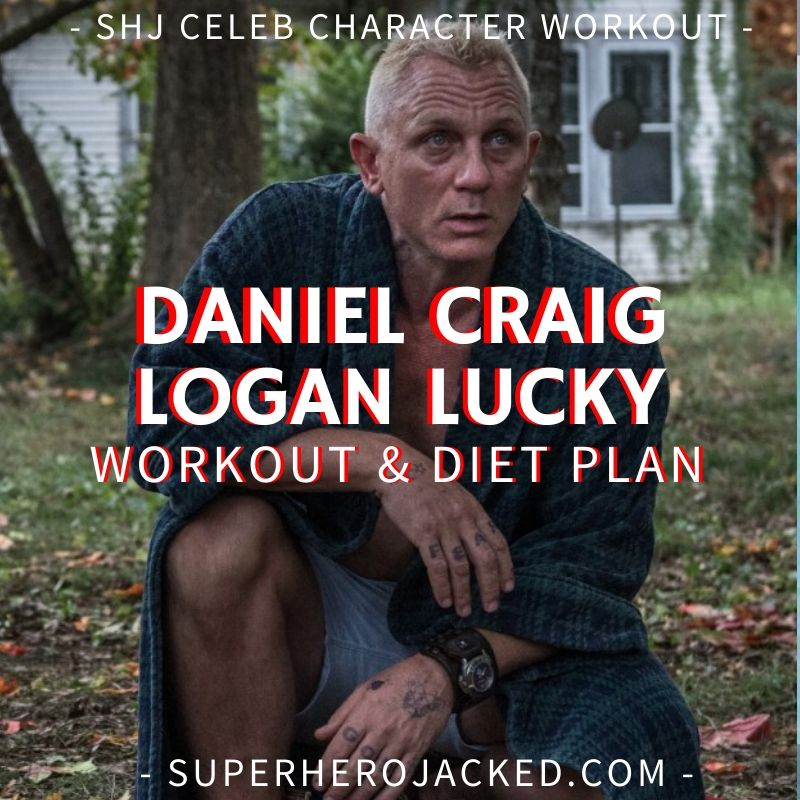 Daniel Craig Logan Lucky Workout and Diet