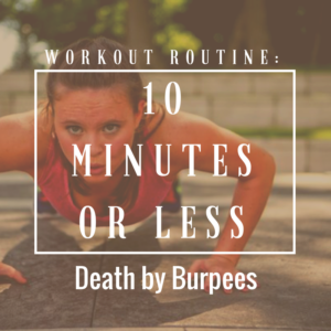 10 Minutes or Less: Death by Burpees