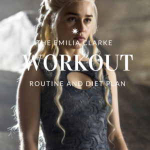 Emilia Clarke Workout Routine and Diet: Training for Terminator, Star Wars, and to be a Khaleesi