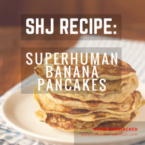 SuperHuman Banana Pancake