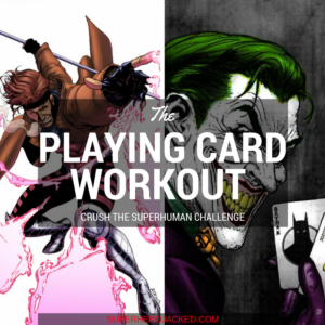 The Playing Card Workout – Crush the SuperHuman Challenge with a Deck of Cards