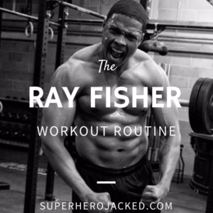 Ray Fisher Workout Routine and Diet: Train like a Machine to become Cyborg
