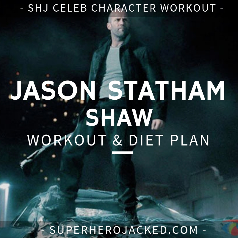 Jason Statham Shaw Workout and Diet